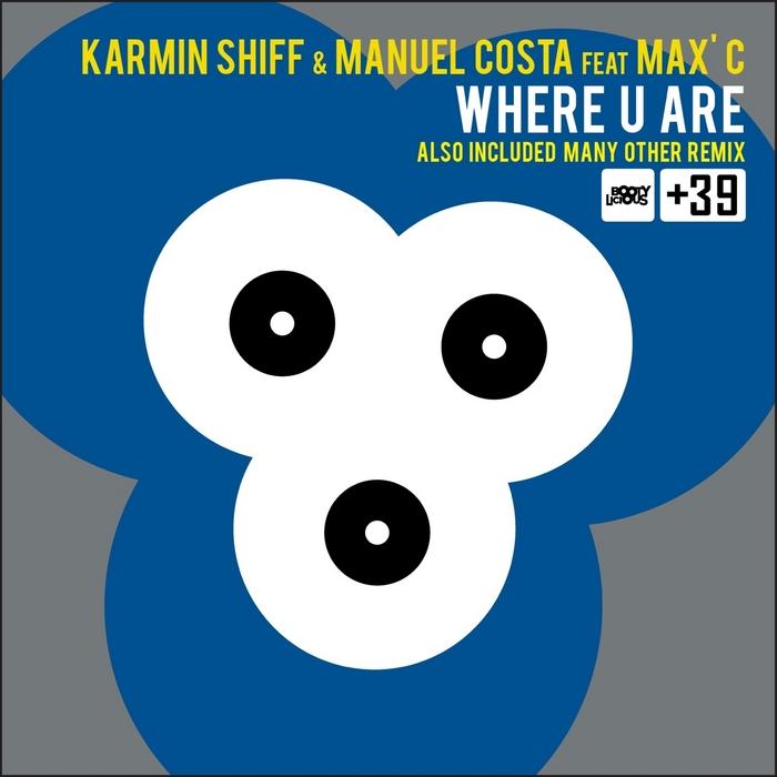 SHIFF, Karmin/MANUEL COSTA feat MAX C - Where U Are