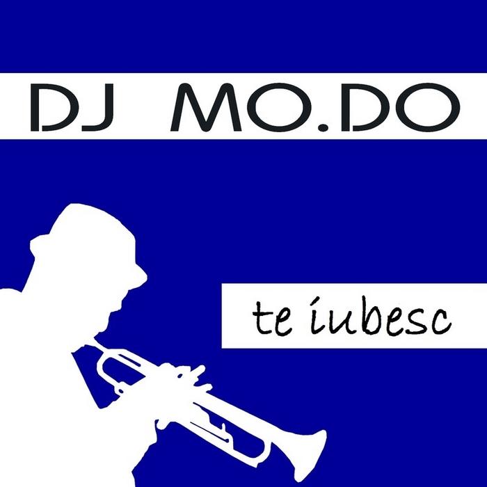 DJ MO DO - Te Iubesc