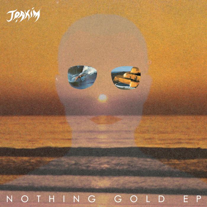JOAKIM - Nothing Gold EP
