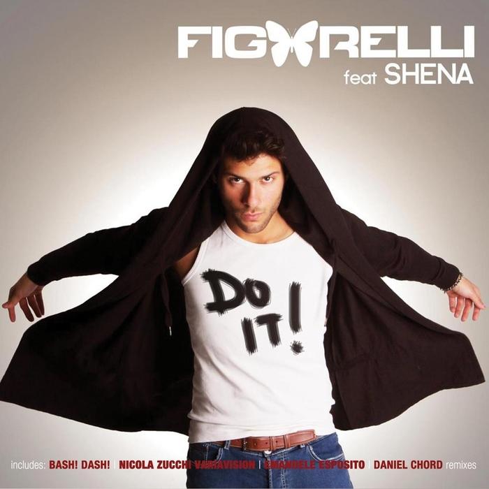 FIGARELLI DJ feat SHENA - Do It!