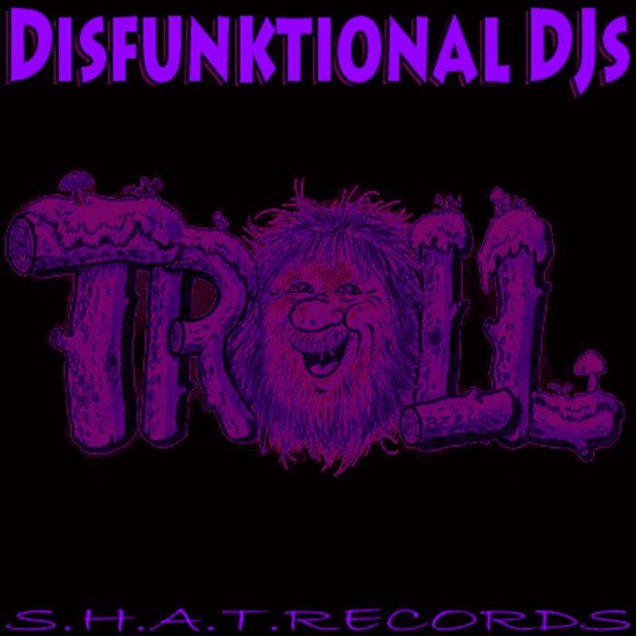 DISFUNKTIONAL DJS - Troll Face