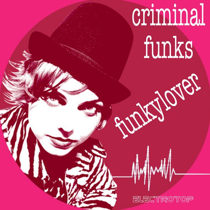 FUNKYLOVER - Criminal Funks
