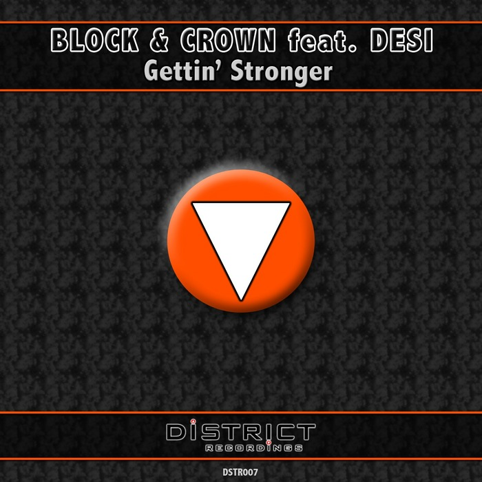 BLOCK & CROWN feat DESI - Gettin' Stronger