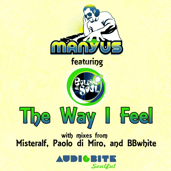 MANYUS feat ECLISSI DI SOUL - The Way I Feel