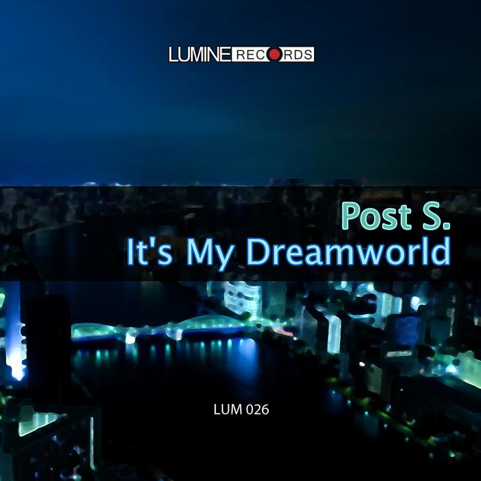 POST S - It's My Dreamworld