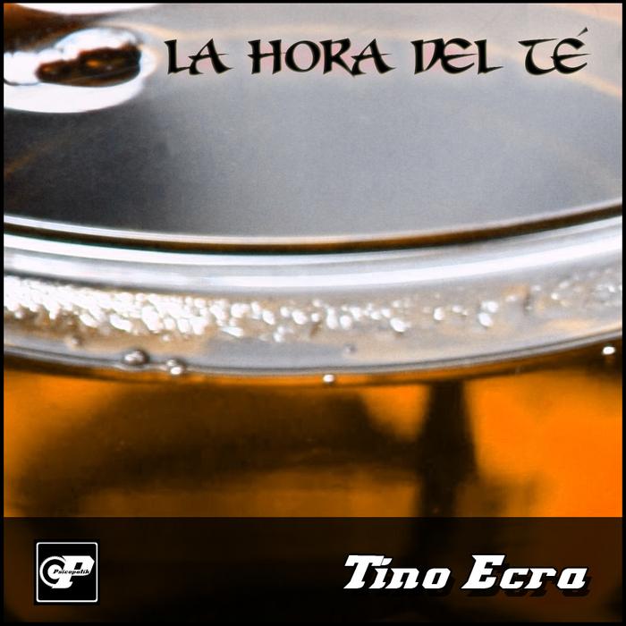 ECRA, Tino - La Hora Del Te/La Sobremesa