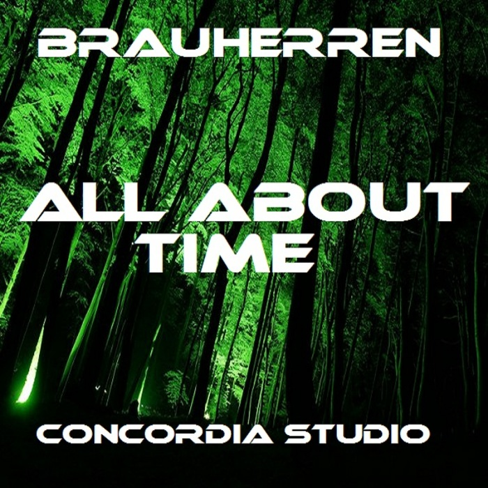 BRAUHERREN - All About Time