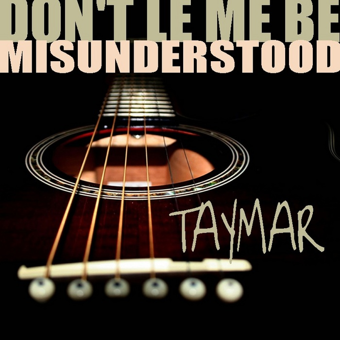 TAYMAR - Don't Let Me Be Misunderstood