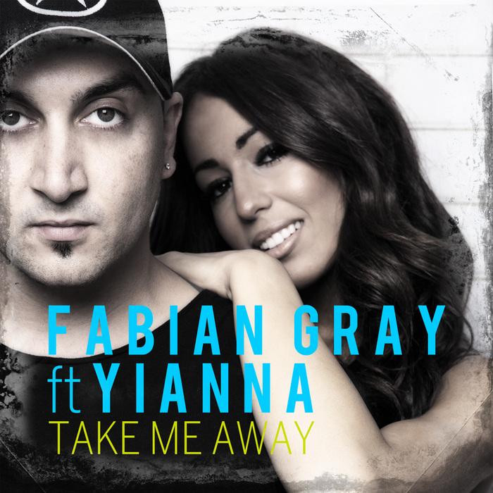 FABIAN GRAY feat YIANNA - Take Me Away