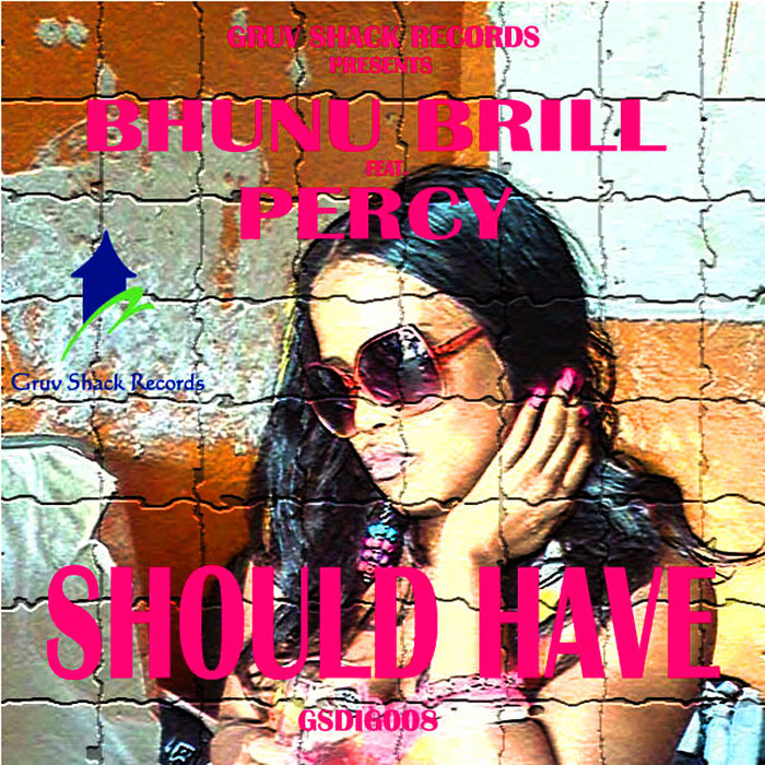 BRILL, Bhunu feat PERCY - Should Have