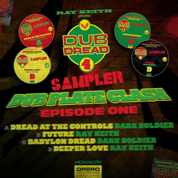 RAY KEITH/DARK SOLDIER - Dub Dread 4 Sampler (Dub Plate Clash Episode One)