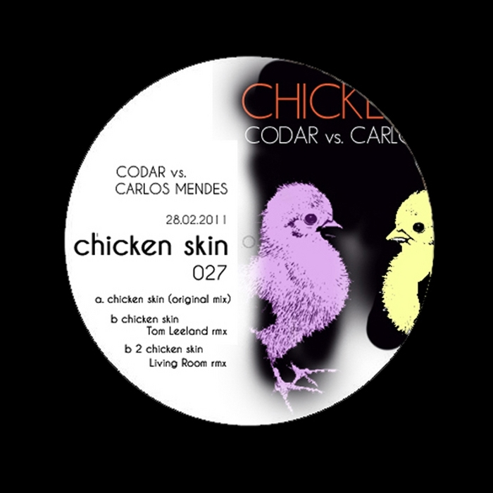 CODAR/CARLOS MENDES - Chicken Skin Part 1