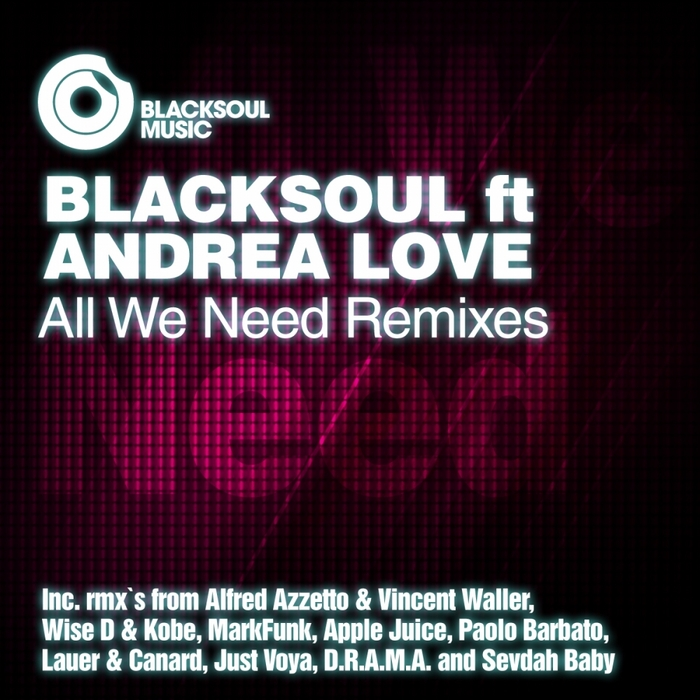 BLACKSOUL feat ANDREA LOVE - All We Need remixes