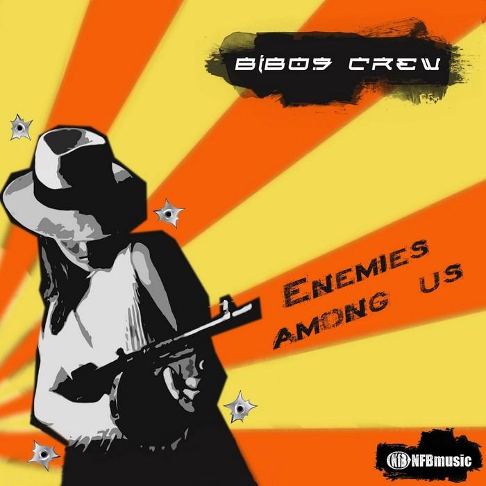 BIBOS CREW - Enemies Among Us