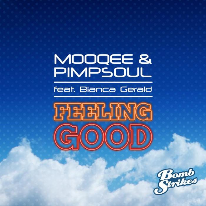 MOOQEE & PIMPSOUL feat BIANCA GERALD - Feeling Good