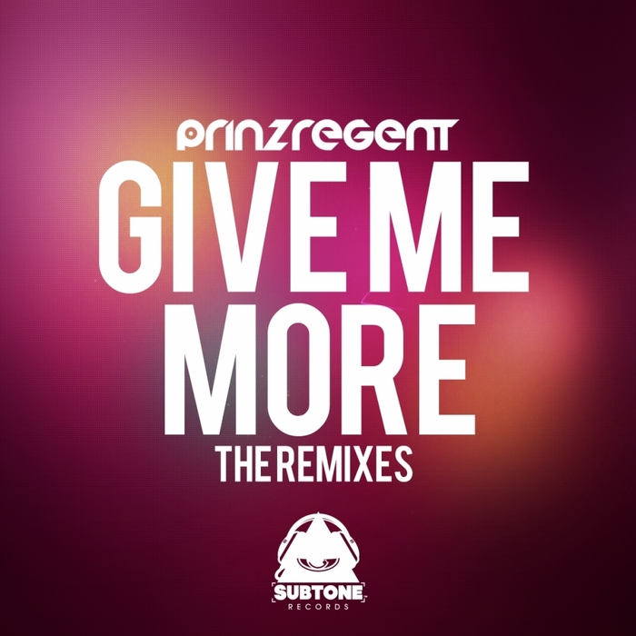 PRINZREGENT - Give Me More (remixes)