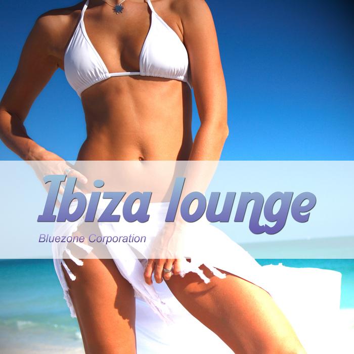 BLUEZONE CORPORATION - Ibiza Lounge (Sample Pack WAV/AIFF)