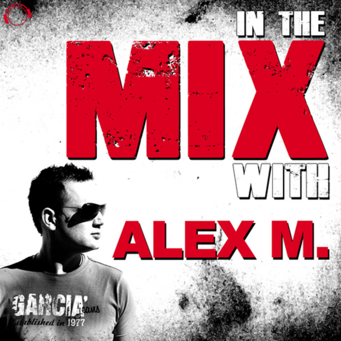 ALEX M/VARIOUS - In The Mix With: Alex M.