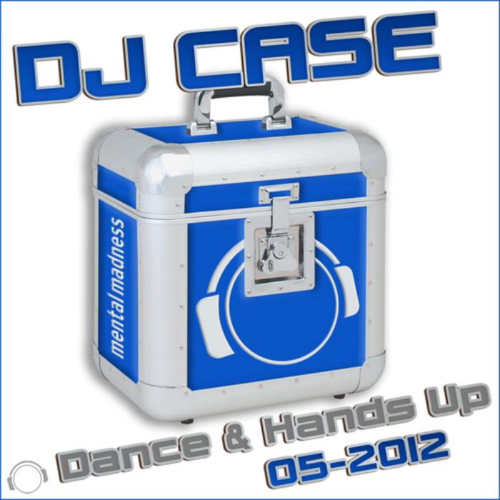 VARIOUS - DJ Case Dance & Hands Up