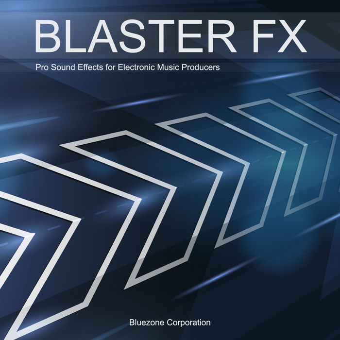 BLUEZONE CORPORATION - Blaster FX (Sample Pack WAV)
