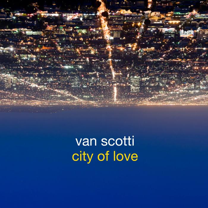 VAN SCOTTI - City Of Love
