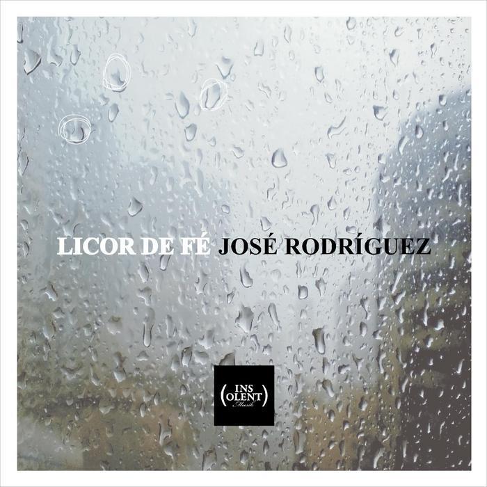 RODRIGUEZ, Jose - Licor De Fe