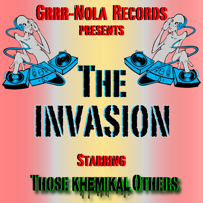 THOSE KHEMIKAL OTHERS - The Invasion