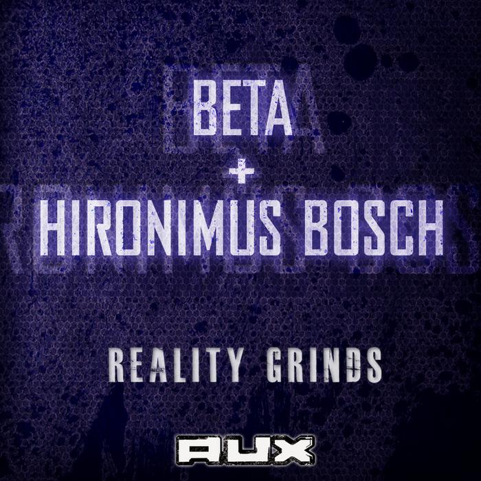 BETA/HIRONIMUS BOSCH - Reality Grinds