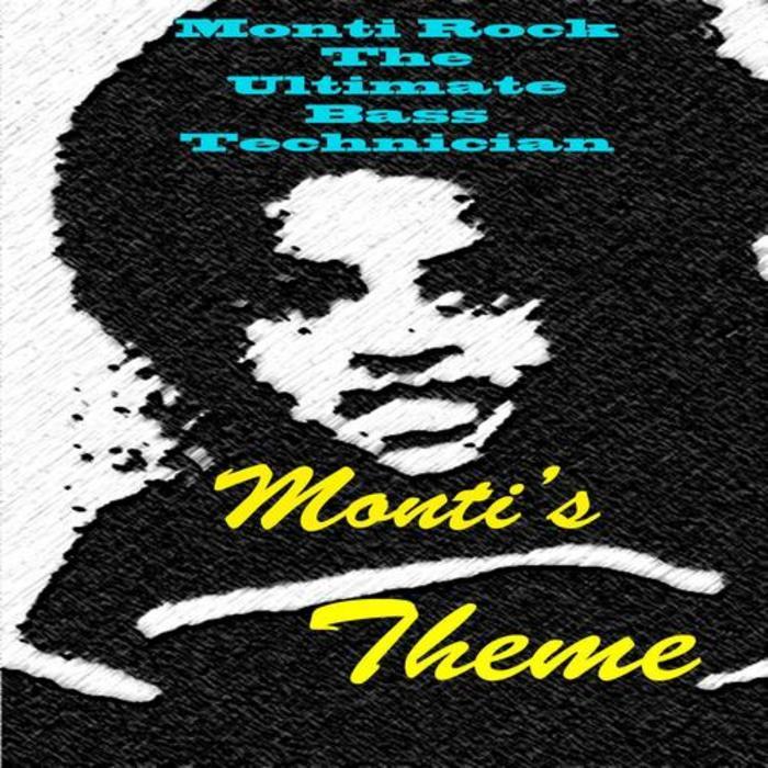 MONTI ROCK THE ULTIMATE BASS TECHNICIAN - Monti's Theme