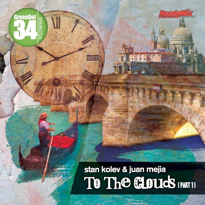 KOLEV, Stan/JUAN MEJIA - To The Clouds (Part 1)