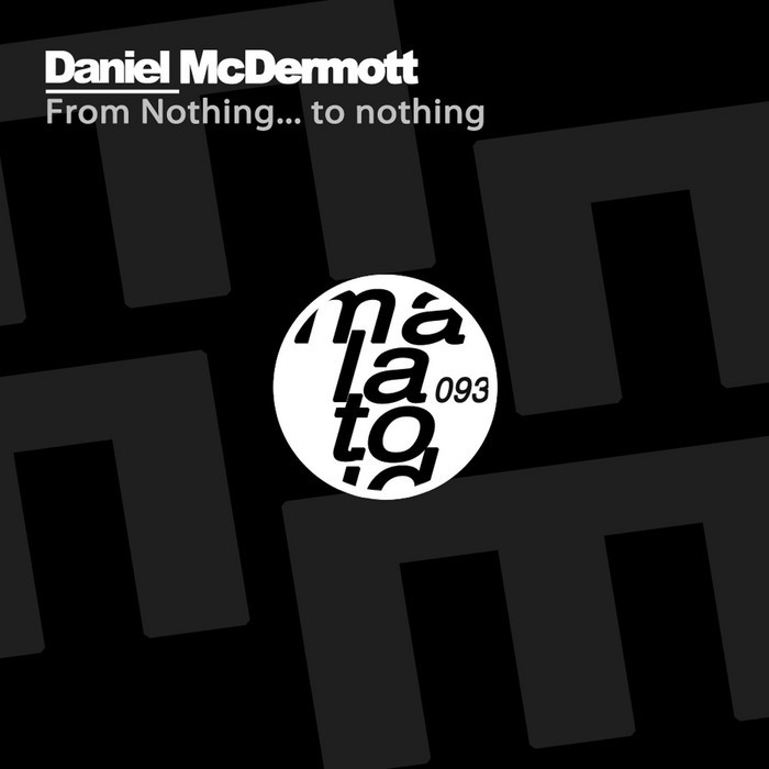 McDERMOTT, Daniel - From Nothing To Nothing