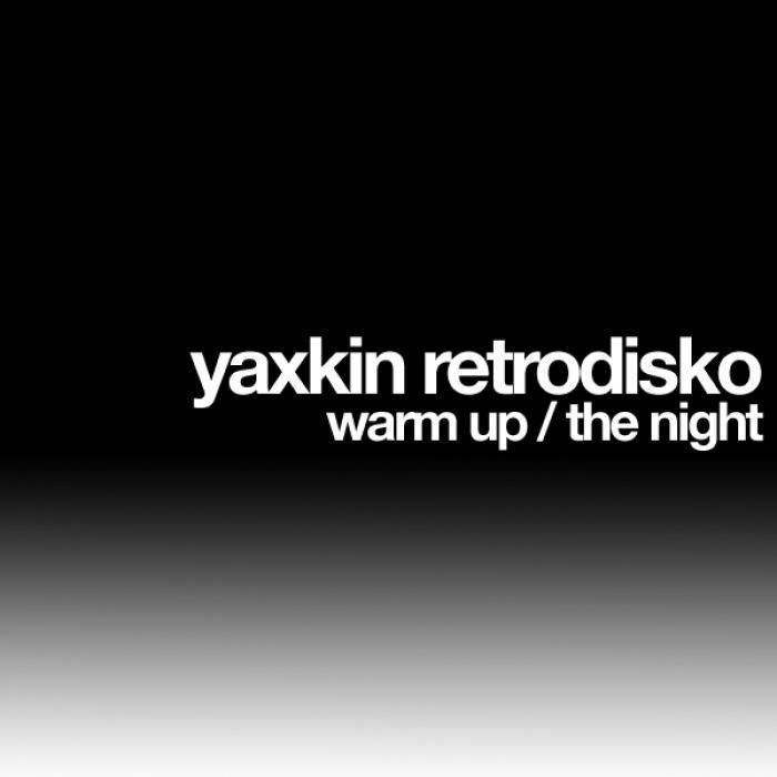 YAXKIN RETRODISKO - The Night/Warm Up