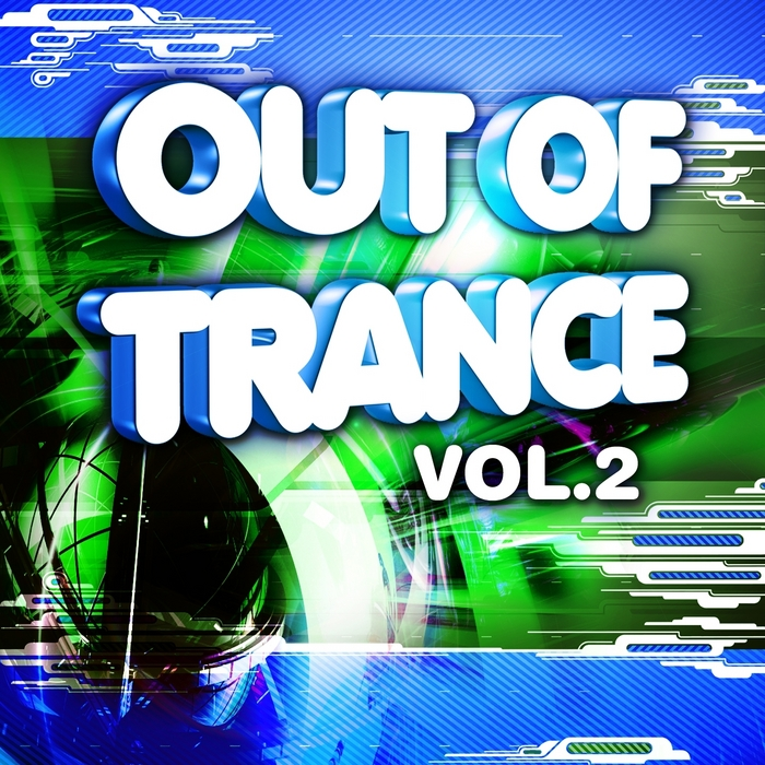 VARIOUS - Out Of Trance Vol 2 VIP Edition (Essential Vocal & Instrumental Trance Allstars Session)