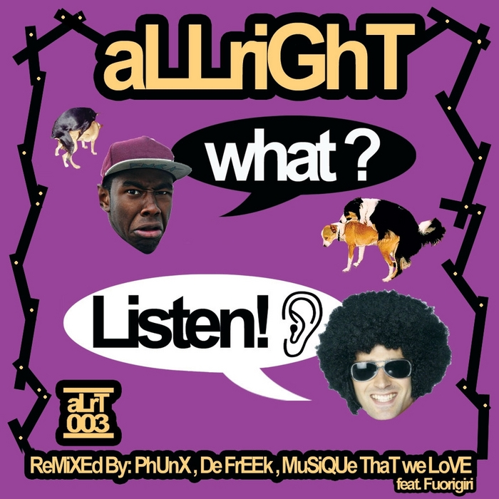 ALLRIGHT - What? Listen!