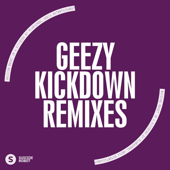 GEEZY - Kickdown (remixes)