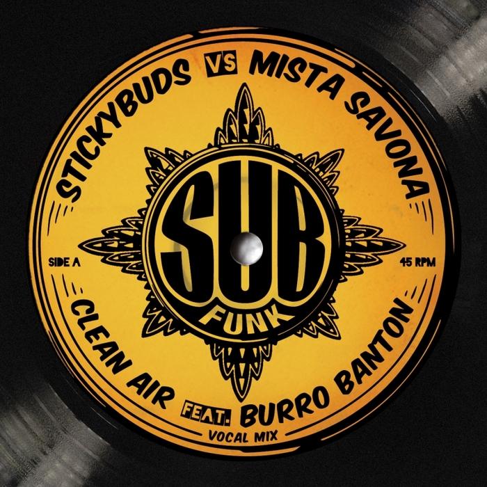 STICKYBUDS/MISTA SAVONA feat BURRO BANTON - Clean Air