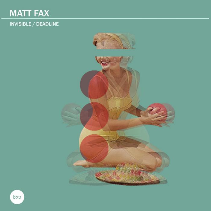 FAX, Matt - Invisible/Deadline