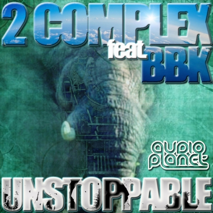 2COMPLEX/BBK - Unstoppable