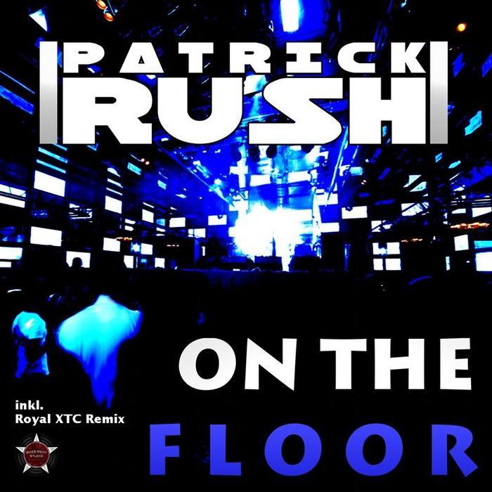 RUSH, Patrick - On The Floor