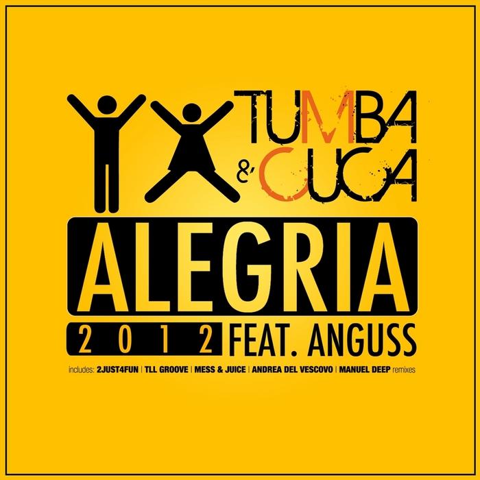TUMBA & CUCA feat ANGUSS - Alegria (2012)