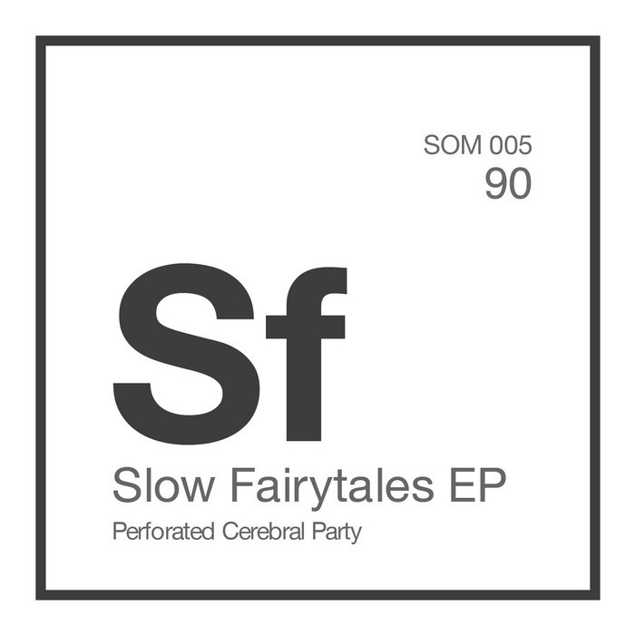 PERFORATED CEREBRAL PARTY - Slow Fairytales EP