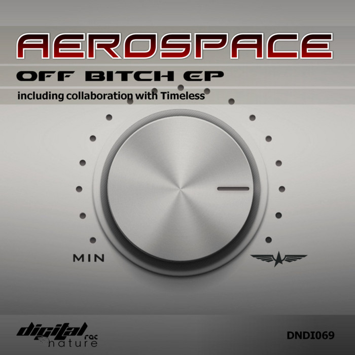 AEROSPACE - Off Bitch EP