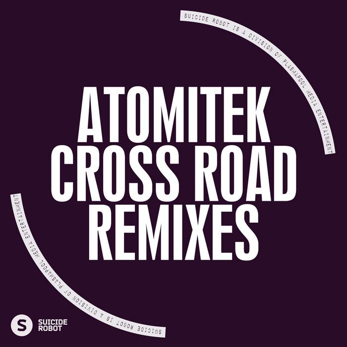 ATOMITEK - Cross Road Remixes
