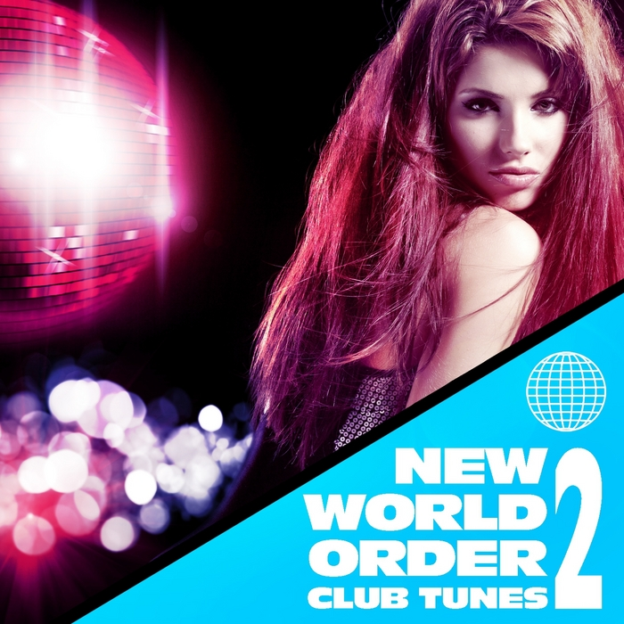 VARIOUS - New World Order Club Tunes Vol 2 VIP Edition (Top Trance Electro & House Anthems)