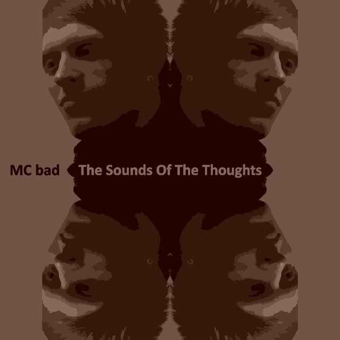 MC BAD - The Sounds Of The Thoughts