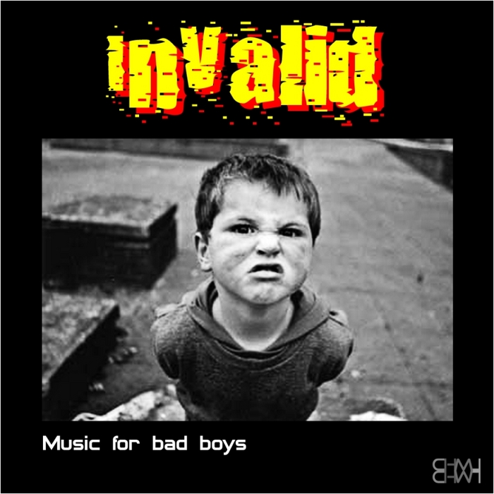 IN VALID - Music For Bad Boys