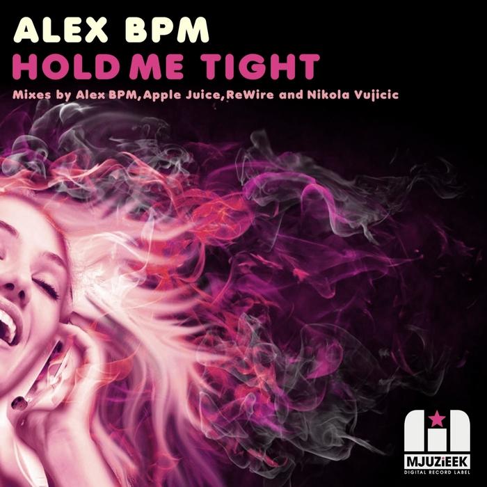 ALEX BPM - Hold Me Tight