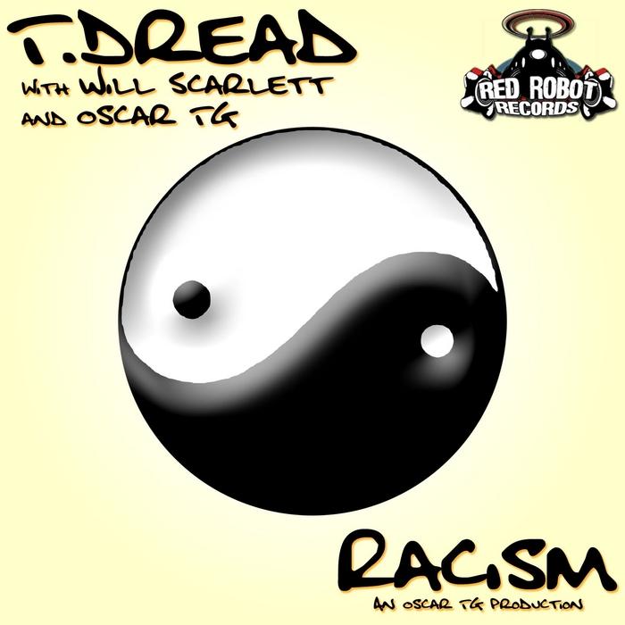 T DREAD/WILL SCARLETT/OSCAR TG - Racism