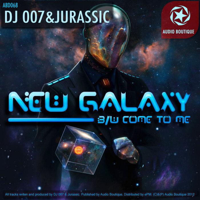 DJ 007/JURASSIC - New Galaxy