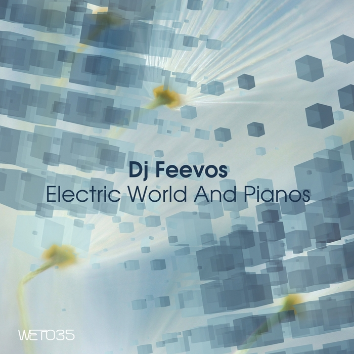 DJ FEEVOS - Electric World & Pianos